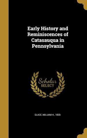 Bog, hardback Early History and Reminiscences of Catasauqua in Pennsylvania