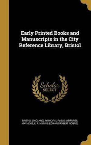 Bog, hardback Early Printed Books and Manuscripts in the City Reference Library, Bristol