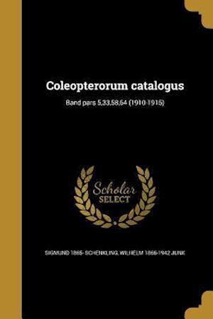Bog, paperback Coleopterorum Catalogus; Band Pars 5,33,58,64 (1910-1915) af Wilhelm 1866-1942 Junk, Sigmund 1865- Schenkling