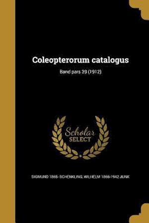Bog, paperback Coleopterorum Catalogus; Band Pars 39 (1912) af Sigmund 1865- Schenkling, Wilhelm 1866-1942 Junk