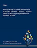 Understanding the Assoication Between Word-and Text-level Cognitive Linguistic Skills and Reading Comprehension in Chinese Children