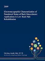 Electromyographic Characterization of Functional Status of Back Musculature: Applications in Low Back Pain Rehabilitation