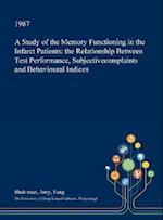 A Study of the Memory Functioning in the Infarct Patients: the Relationship Between Test Performance, Subjectivecomplaints and Behavioural Indices