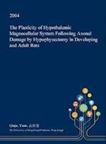 The Plasticity of Hypothalamic Magnocellular System Following Axonal Damage by Hypophysectomy in Developing and Adult Rats
