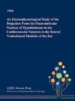 An Electrophysiological Study of the Projection From the Paraventricular Nucleus of Hypothalamus to the Cardiovascular Neurons in the Rostral Ventrola