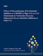 Effects of Preconditioning With Metabolic Inhibition or U50488H or High CA2 on CA2 Homeostasis in Ventricular Myocytes Subjected to Severe Metabolic I