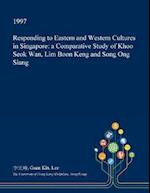 Responding to Eastern and Western Cultures in Singapore: a Comparative Study of Khoo Seok Wan, Lim Boon Keng and Song Ong Siang