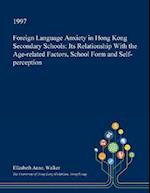 Foreign Language Anxiety in Hong Kong Secondary Schools