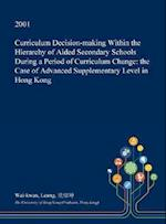 Curriculum Decision-Making Within the Hierarchy of Aided Secondary Schools During a Period of Curriculum Change