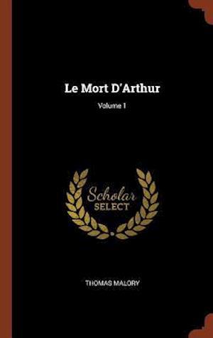 Bog, hardback Le Mort D'Arthur; Volume 1 af Thomas Malory