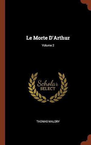 Le Morte D'Arthur; Volume 2
