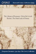 The Library of Romance: Edited by Leitch Ritchie; The Dark Lady of Doona