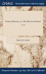 Francis Berrian: or, The Mexican Patriot; VOL.II