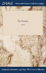 The Premier; VOL.I