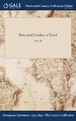 Paris and London: a Novel; VOL. III