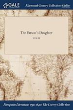 The Parson's Daughter; VOL.III