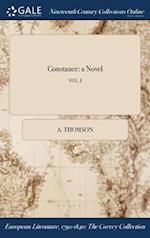 Constance: a Novel; VOL. I af A. Thomson