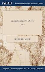 Lussington Abbey: a Novel; VOL. I
