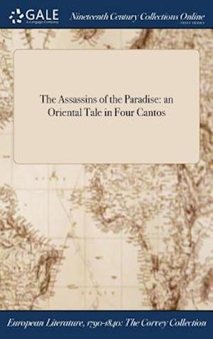 Bog, hardback The Assassins of the Paradise: an Oriental Tale in Four Cantos af Anonymous