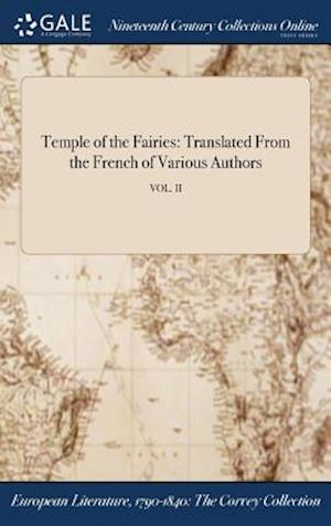 Bog, hardback Temple of the Fairies: Translated From the French of Various Authors; VOL. II af Anonymous