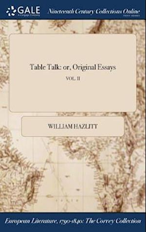 Bog, hardback Table Talk: or, Original Essays; VOL. II af William Hazlitt