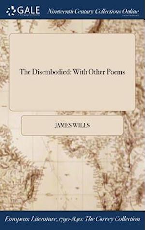 Bog, hardback The Disembodied: With Other Poems af James Wills