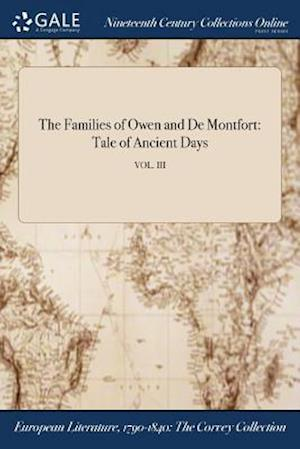Bog, hæftet The Families of Owen and De Montfort: Tale of Ancient Days; VOL. III af Anonymous