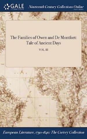 Bog, hardback The Families of Owen and De Montfort: Tale of Ancient Days; VOL. III af Anonymous