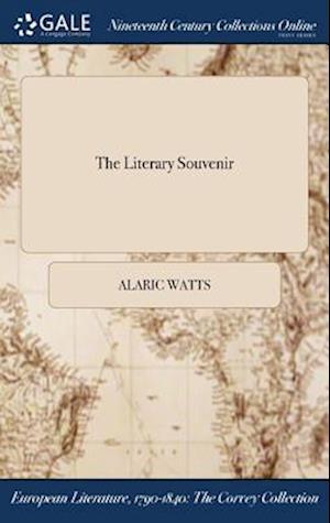 Bog, hardback The Literary Souvenir af Alaric Watts