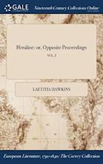 Heraline: or, Opposite Proceedings; VOL. I af Laetitia Hawkins