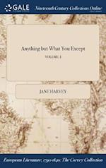 Anything but What You Except; VOLUME. I