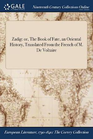 Bog, hæftet Zadig: or, The Book of Fate, an Oriental History, Translated From the French of M. De Voltaire