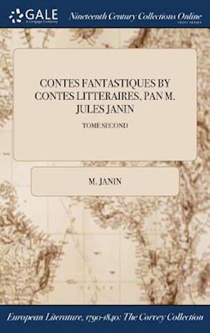 Bog, hardback CONTES FANTASTIQUES BY CONTES LITTERAIRES, PAN M. JULES JANIN; TOME SECOND af M. Janin