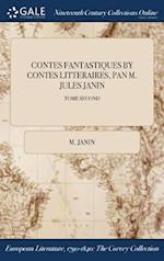 CONTES FANTASTIQUES BY CONTES LITTERAIRES, PAN M. JULES JANIN; TOME SECOND af M. Janin