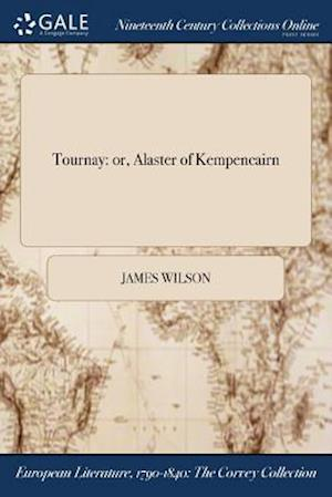 Tournay: or, Alaster of Kempencairn