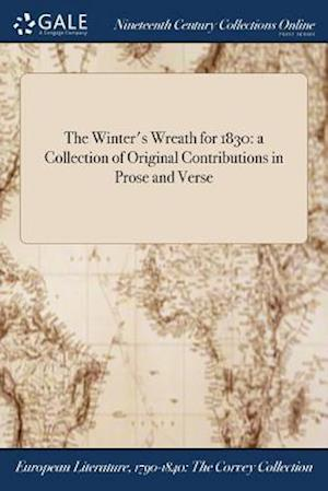 Bog, hæftet The Winter's Wreath for 1830: a Collection of Original Contributions in Prose and Verse af Anonymous