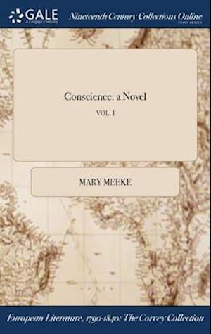 Bog, hardback Conscience: a Novel; VOL. I af Mary Meeke