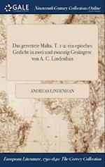 Das Gerettete Malta. T. 1-2 af Andreas Lindenhan