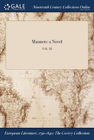 Bog, hæftet Manners: a Novel; VOL. III af Anonymous