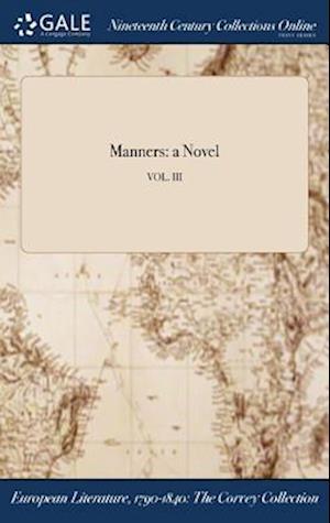 Bog, hardback Manners: a Novel; VOL. III af Anonymous