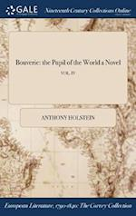 Bouverie: the Pupil of the World a Novel; VOL. IV