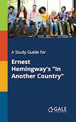 A Study Guide for Ernest Hemingway's