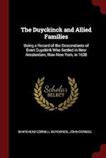 The Duyckinck and Allied Families: Being a Record of the Descendants of Evert Duyckink Who Settled in New Amsterdam, Now New York, in 1638