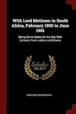 With Lord Methuen in South Africa, February 1900 to June 1901: Being Some Notes On the War With Extracts From Letters and Diaries af Hugh Selwyn Gaskell