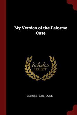 My Version of the Delorme Case