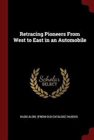 Retracing Pioneers from West to East in an Automobile