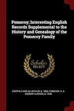 Pomeroy; Interesting English Records Supplemental to the History and Genealogy of the Pomeroy Family