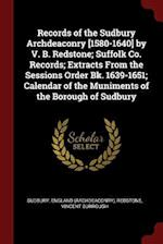 Records of the Sudbury Archdeaconry [1580-1640] by V. B. Redstone; Suffolk Co. Records; Extracts From the Sessions Order Bk. 1639-1651; Calendar of th