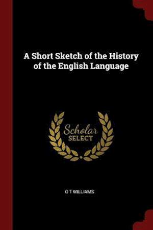 A Short Sketch of the History of the English Language