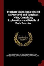 Teachers' Hand-book of Slöjd as Practised and Taught at Nääs, Containing Explanations and Details of Each Exercise